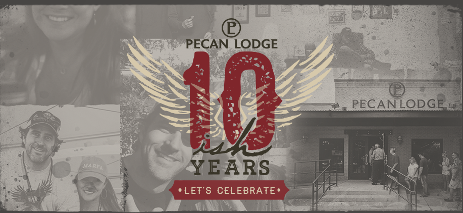 Pecan Lodge 10ish Years - Let's Celebrate